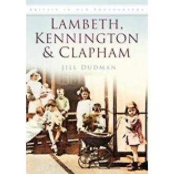 Lambeth - Kennington and Clapham by Jill Dudman - 9780752452173 Book