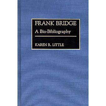 Frank Bridge A BioBibliography by Little & Karen R.