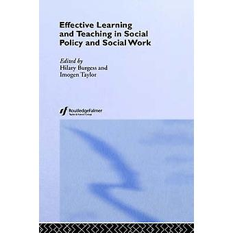Effective Learning and Teaching in Social Policy and Social Work by Burgess & Hilary
