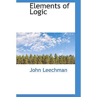 Elements of Logic by Leechman & John
