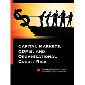 Kapitalmärkte, CDFIs und organisatorischen Kreditrisiko durch Tansey & Charles