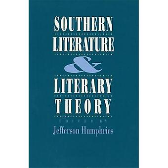 Southern Literature and Literary Theory by Humphries & Jefferson