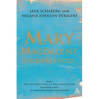 Mary Magdalene Understood by Schaberg & Jane