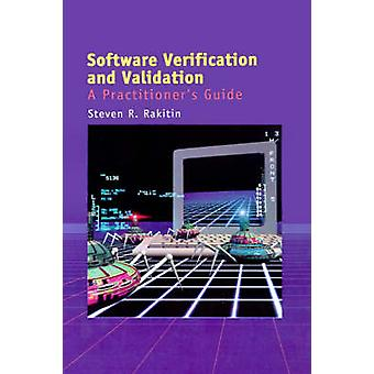 Software Verification and Validation A Practitioners Guide by Rakitin & Steven R.
