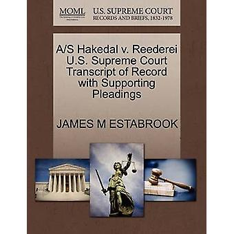 AS Hakedal v. Reederei U.S. Supreme Court Transcript of Record with Supporting Pleadings by ESTABROOK & JAMES M