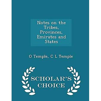 Notes on the Tribes Provinces Emirates and States  Scholars Choice Edition by Temple & O