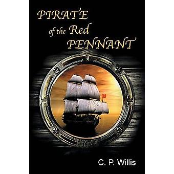Pirate of the Red Pennant by Willis & C. P.