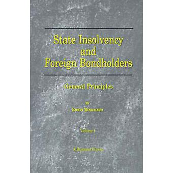 State Insolvency and Foreign Bondholders General Principles by Borchard & Edwin