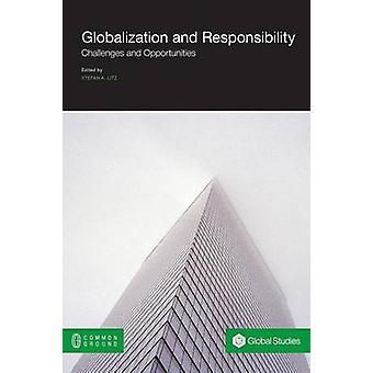 Globalization and Responsibility Challenges and Opportunities by Litz & Stefan