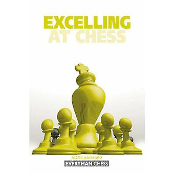 Excelling at Chess by Aagaard & Jacob