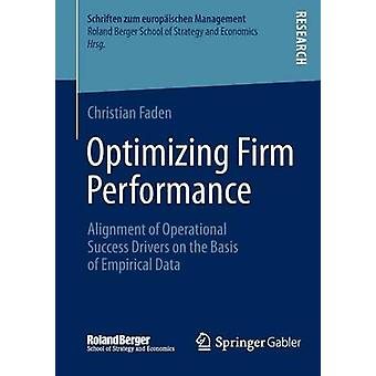 Optimizing Firm Performance Alignment of Operational Success Drivers on the Basis of Empirical Data by Faden & Christian