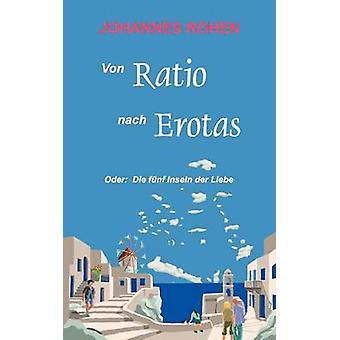 Von Ratio nach Erotas by Rohen & Johannes