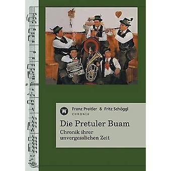 Die Pretuler Buam by Preitler & Franz