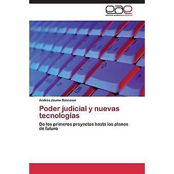 Poder justitiële y nuevas tecnologas door Jaume Bennasar Andrs