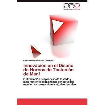 Innovacion En El Diseño de Hornos de Tostacion de Mani af Villarroel Camacho & Richard Ariel