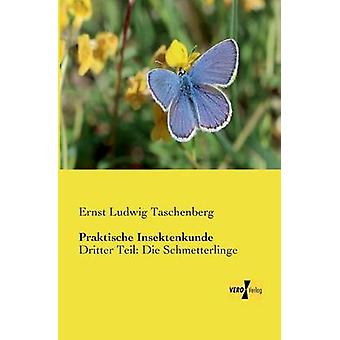Praktische Insektenkunde by Taschenberg & Ernst Ludwig