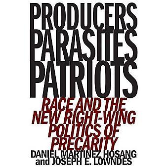 Produzenten, Parasiten, Patrioten: Rennen und die neue Rechte Politik der Prekarität