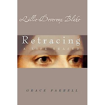 Lillie Devereux Blake - Retracing a Life Erased by Grace Farrell - 978