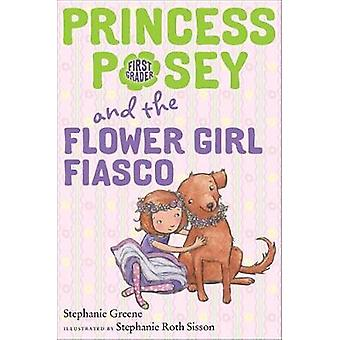 Princess Posey and the Flower Girl Fiasco by Stephanie Greene - 97801