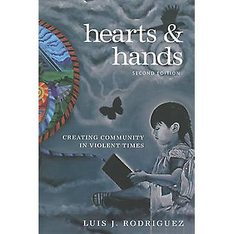Hearts and Hands - Creating Community in Violent Times (2nd edition) b