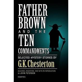 Father Brown and the Ten Commandments - Selected Mystery Stories by G.
