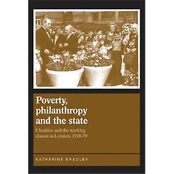 Poverty - Philanthropy and the State - Charities and the Working Class