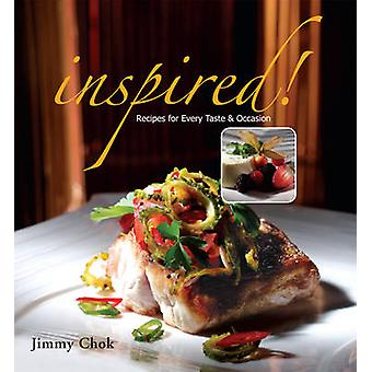 Inspired! - Recipes for Every Taste and Occasion by Jimmy Chock - 9789