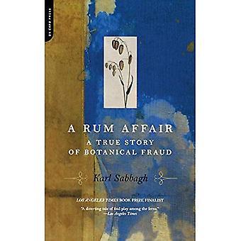 Rum Affair, A: A True Story of Botanical Fraud