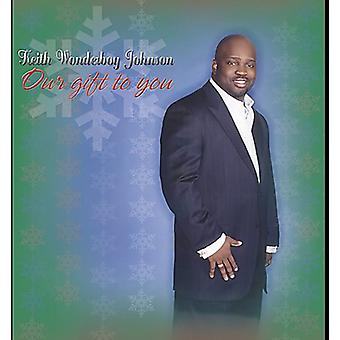 Keith Wonderboy Johnson - Our Gift to You [CD] USA import