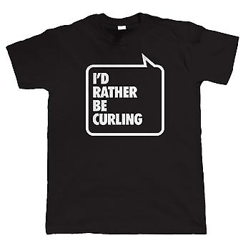 I'd Rather Be Curling, Mens Funny Tshirt