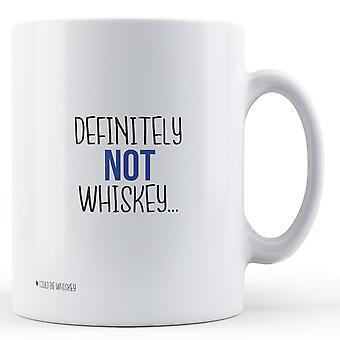 Na pewno nie whisky... (może być whisky) - Wydrukowano kubek