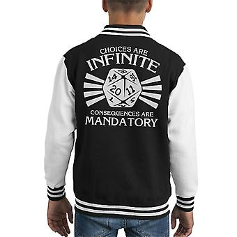 Choices Are Infinite Consequences Are Mandatory Kid's Varsity Jacket