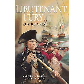 Lieutenant Fury by G.S. Beard - 9780099499572 Book