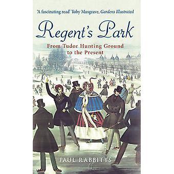 Park Regents - da terreno di caccia di Tudor al presente dal rabbino di Paul