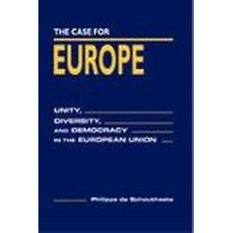 The Case for Europe - Unity - Diversity and Democracy in the European
