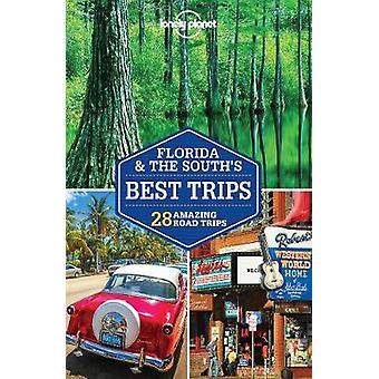 Lonely Planet Florida & the South's Best Trips by Lonely Planet - 978