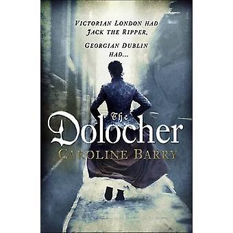 The Dolocher by Caroline Barry - 9781785300110 Book