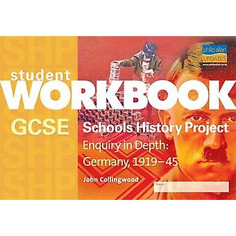 GCSE SHP - Enquiry in Depth - Germany 1919-1945 Workbook by John Colli