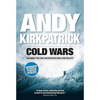 Cold Wars - Climbing the Fine Line Between Risk and Reality (2nd editi