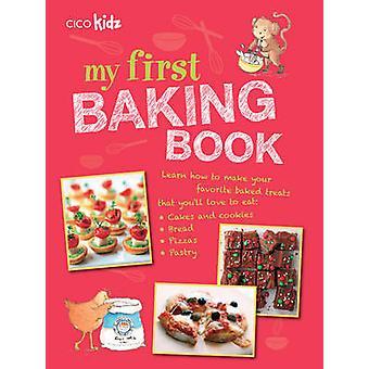 Min första bakning bok - 35 Easy och roliga recept för barn i åldern 7 Ja