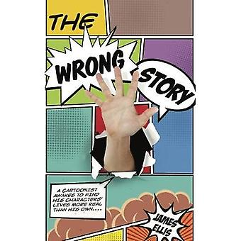 The Wrong Story by James Ellis - 9781911586111 Book