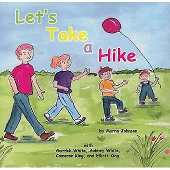Let's Take a Hike by Myrna Johnson - 9781936205790 Book