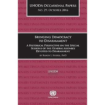 Bringing Democracy to Disarmament - A Historical Perspective on the Sp
