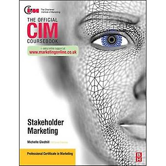 CIM Coursebook Stakeholder Marketing (2nd Revised edition) by Michell