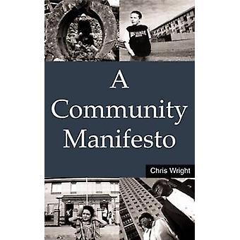 A Community Manifesto by Chris Wright - 9781853837340 Book