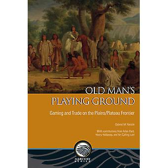 Old Man's spelar marken - Gaming och handeln på den slätter/platå Fron