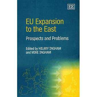 EU Expansion to the East - Prospects and Problems (New edition) by Hil