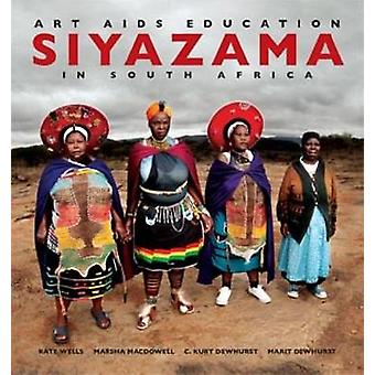 Siyazama - Art - AIDS and Education in South Africa by Kate Wells - Ma