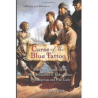 Curse of the Blue Tattoo (Bloody Jack Adventures)