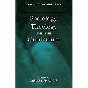 Sociology, Theology, and the Curriculum (Theology in dialogue)